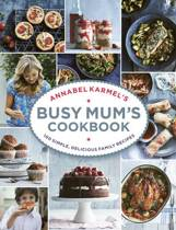 Annabel Karmel's Busy Mum's Cookbook