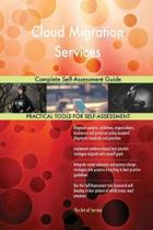Cloud Migration Services Complete Self-Assessment Guide