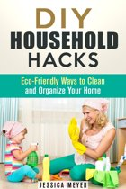 Omslag van 'DIY Household Hacks: Eco-Friendly Ways to Clean and Organize Your Home'