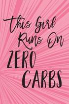 This Girl Runs on Zero Carbs