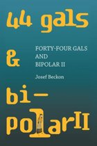 Forty-Four Gals and Bipolar Ii