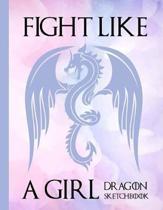 Fight Like A Girl Dragon Sketchbook