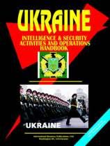 Ukraine Intelligence & Security Activities and Operations Handbook