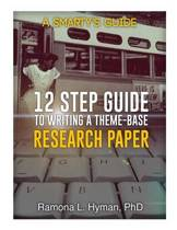 Twelve Step Guide to Writing a Theme-Base Research Paper