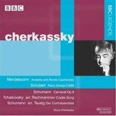 Cherkassky Performs Mendelssohn, Schubert, Schumann & Others