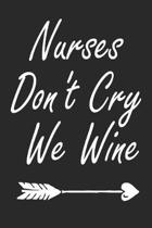 Nurses Don't Cry We Wine