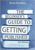 The Beginner's Guide to Getting Published 6th Edition