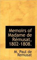 Memoirs of Madame de R Musat, 1802-1808.