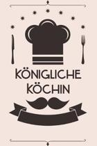 K�nigliche K�chin: Kochbuch Rezepte-Buch liniert DinA 5, um eigene Rezepte und Lieblings-Gerichte zu notieren f�r K�chinnen und K�che