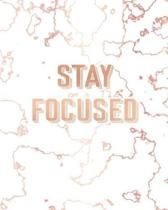 Stay Focused: Inspirational Quote Notebook, Trendy White Marble and Rose Gold - 8 x 10, 120 College Ruled Pages