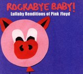 Rockabye Baby! Lullaby Renditions of Pink Floyd