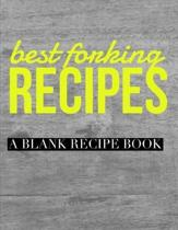 Best Forking Recipes