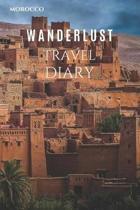 Morocco Wanderlust Travel Diary