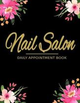 Nail Salon Daily Appointment Book: Nail Salon Appointment Planner Undated 52 Weeks Monday To Sunday 8AM To 6PM With Black And Floral Design, Organizer