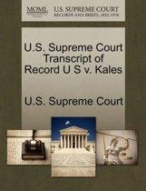 U.S. Supreme Court Transcript of Record U S V. Kales