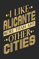 I Like Alicante More Than Any Other Cities