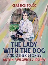The Lady with the Dog, and Other Stories