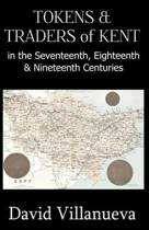 Tokens & Traders of Kent in the Seventeenth, Eighteenth & Nineteenth Centuries