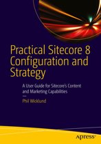 Practical Sitecore 8 Configuration and Strategy