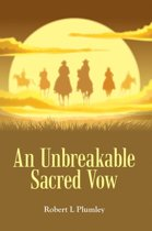 An Unbreakable Sacred Vow