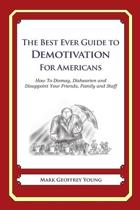 The Best Ever Guide to Demotivation for Americans