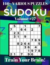 Sudoku 140+ Various Puzzles Volume 27: Train Your Brain!
