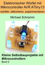 Elektronischer Würfel mit Mikrocontroller ATtiny13: würfeln, dekorieren, experimentieren