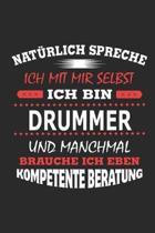 Nat rlich Spreche Ich Mit Mir Selbst Ich Bin Drummer Und Manchmal Brauche Ich Eben Kompetente Beratung