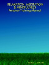 RELAXATION, MEDITATION & MINDFULNESS Personal-Training Manual