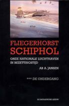 Fliegerhorst Schiphol III De ondergang