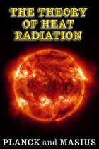The Theory of Heat Radiation - (Illustrated - Full Scientific Notation)