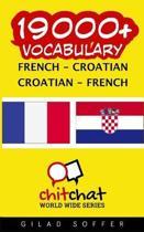 19000+ French - Croatian Croatian - French Vocabulary