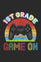 1st Grade Game On: 1st Grade Game On First Video Controller Teacher Kid Journal/Notebook Blank Lined Ruled 6x9 100 Pages