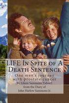 Life in Spite of a Death Sentence