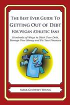 The Best Ever Guide to Getting Out of Debt for Wigan Athletic Fans