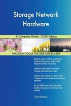 Storage Network Hardware a Complete Guide - 2020 Edition