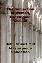 The Subjection of Women, The Original Classic