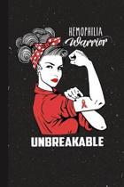 Hemophilia Warrior Unbreakable: Hemophilia Awareness Gifts Blank Lined Notebook Support Present For Men Women Red Ribbon Awareness Month / Day Journal