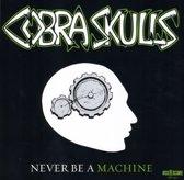 7-Never Be A Machine