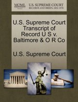 U.S. Supreme Court Transcript of Record U S V. Baltimore & O R Co