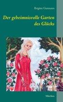 Der Geheimnisvolle Garten Des Glucks