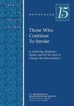 Those Who Continue to Smoke