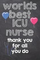 Worlds Best ICU Nurse Thank You for All You Do