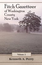 Fitch Gazetteer of Washington County, New York, Volume 2