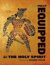 Fully Equipped : By the Holy Spirit