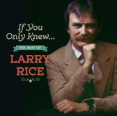 If You Only Knew... The Best of Larry Rice