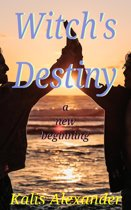 Witch's Destiny, A New Beginning