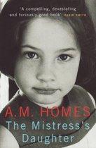 Boek cover The Mistresss Daughter van A.M. Homes (Onbekend)