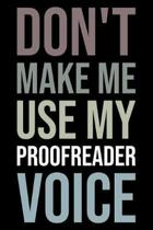 Don't Make Me Use My Proofreader Voice