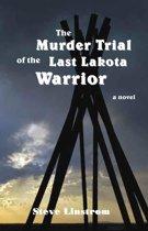 The Murder Trial of the Last Lakota Warrior